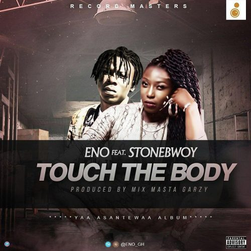 eno-ft-stonebwoy-touch-the-body-prod-by-masta-garzy